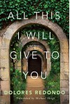 All this I will give to you - Dolores Redondo