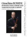 Introduction, Theme and Variations for Clarinet and Piano - Gioachino Rossini, Charles Neidich