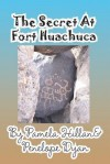 The Secret at Fort Huachuca - Pamela Hillan, Penelope Dyan