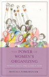 The Power of Women's Organizing: Gender, Caste, and Class in India - Mangala Subramaniam