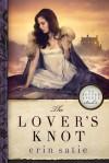 The Lover's Knot - Erin Satie