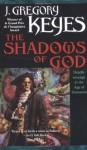 The Shadows of God - Greg Keyes, J. Gregory Keyes