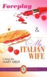 Foreplay/Italian Wife - Mary Melfi