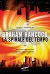 La spirale del tempo - Graham Hancock, Bruno Amato
