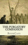 The Purgatory Companion: Includes Study Guide, Historical Context, and Character Index - BookCaps