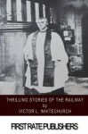 Thrilling Stories of the Railway by Victor L. Whitechurch (2015-01-07) - Victor L. Whitechurch
