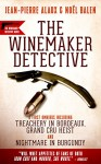 The Winemaker Detective: An Omnibus - Jean-Pierre Alaux, Noël Balen, Anne Trager, Sally Pane
