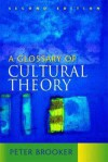 A Glossary of Cultural Theory - Peter Brooker