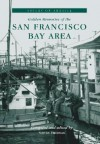 San Francisco Bay Area, Golden Memories of the (CA) (Voices of America) - Steven Friedman