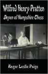 Wilfred Henry Pratten - Doyen of Hampshire Chess - Roger Leslie Paige