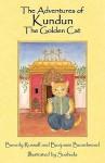 The Adventures of Kundun the Golden Cat - Beverly Russell, Benjamin Beardwood, Sushiela