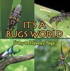 Its A Bugs World: Scary and Spooky Bugs: Insects for Kids - Entomology (Children's Zoology Books) - Baby Professor