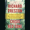Crisis in the Red Zone - Richard Preston