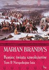Koniec świata szwoleżerów tom 2 Niespokojne lata - Marian Brandys