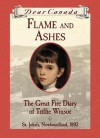 Flame and Ashes: The Great Fire Diary of Triffie Winsor - Janet McNaughton