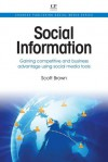 Social Information: Gaining competitive and business advantage using social media tools - Scott T. Brown