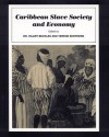 Caribbean Slave Society and Economy: A Student Reader - Hilary Beckles, Verene Shepherd