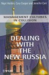 Dealing with the New Russia: Management Cultures in Collision - Nigel Holden, Cary L. Cooper