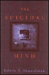 The Suicidal Mind - Edwin S. Shneidman, Edwin Schneidman