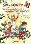 Sunny Valentine - Von Tropenvögeln und königlichen Unterhosen - Irmgard Kramer, Nina Dulleck