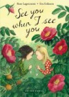 See You When I See You (My Happy Life) - Rose Lagercrantz, Eva Eriksson