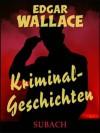 Kriminalgeschichten - Edgar Wallace, Eckhard Henkel, Ravi Ravendro