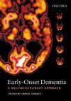 Early-Onset Dementia: A Multidisciplinary Approach - John Hodges