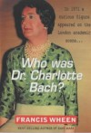 Who Was Dr Charlotte Bach? - Francis Wheen