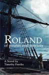 Roland: of Pirates and Patriots - Timothy Freriks