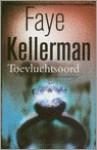 Toevluchtsoord (Paperback ) - Faye Kellerman, Els Franci-Ekeler