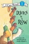 Ducks in a Row: I Can Read Level 1 (I Can Read Book 1) - Jackie Urbanovic, Joe Mathieu