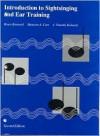 Introduction to Sightsinging and Ear Training - Bruce Benward, J. Timothy Kolosick, Maureen A. Carr