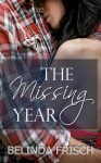 The Missing Year - Belinda Frisch