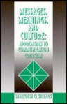Messages, Meanings, and Culture: Approaches to Communication Criticism - Malcolm O. Sillars