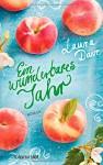 Ein wunderbares Jahr: Roman - Laura Dave, Ivana Marinovic