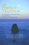 The Perfect Tradition: The Wisdom-Way of the Ancient Sages and Its Fulfillment in the Way of Perfect Knowledge - Adi Da Samraj