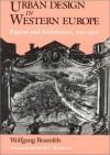 Urban Design in Western Europe: Regime and Architecture, 900-1900 - Wolfgang Braunfels, Kenneth J. Northcott