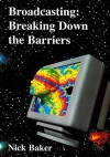 Broadcasting: Breaking Down the Barriers - Nick Baker