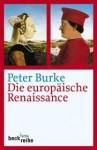 Die europäische Renaissance: Zentren und Peripherien - Peter Burke, Klaus Kochmann