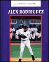 Alex Rodriguez (Latinos in Baseball) - Jim Gallagher