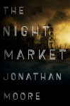 The Night Market - Jonathan Moore