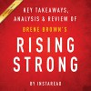 Rising Strong by Brene Brown: Key Takeaways, Analysis, & Review - Instaread, Michael Gilboe, Instaread