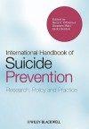 International Handbook of Suicide Prevention: Research, Policy and Practice - Rory C. O'Connor, Stephen Platt