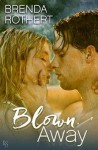 Blown Away - Brenda Rothert