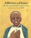 A Weed Is a Flower: The Life of George Washington Carver - Aliki