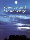 Science And Stonehenge - Barry W. Cunliffe