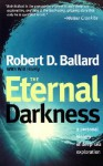 The Eternal Darkness: A Personal History of Deep-Sea Exploration - Robert D. Ballard, Will Hively