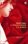 Il petalo cremisi e il bianco - Michel Faber