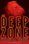 The Deep Zone - James M. Tabor