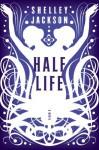 Half Life - Shelley Jackson